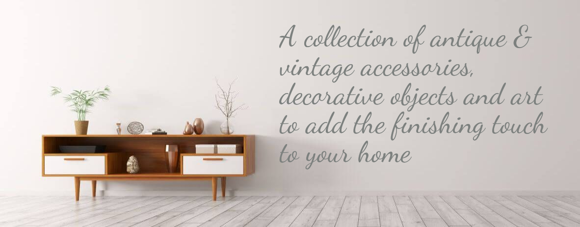 A collection of antique and vintage accessories, decorative objects and art to add the finishing touch to your home